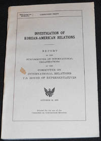image of Investigation of Korean-American Relations: Report of the Subcommittee on International Organizations of the Committee on International Relations U. S. House of Representatives -- Oct. 31, 1978 [95th Congress, 2nd Session]