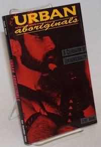 Urban Aboriginals: a celebration of leathersexuality