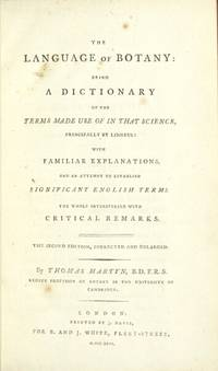 The language of botany: being a dictionary of the terms made use of in that science, principally by Linneus: with familiar explanations and an attempt to establish significant English terms ... the second edition, corrected and enlarged