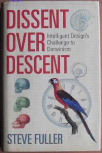 image of Dissent Over Descent: Intelligent Design's Challenge to Darwinism