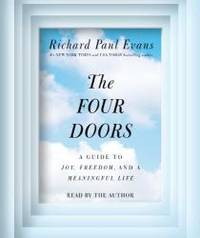 The Four Doors: A Guide to Joy, Freedom, and a Meaningful Life by Richard Paul Evans - 2013-06-01 - from Books Express (SKU: 1442365684n)