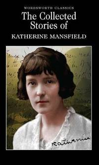 image of The Collected Stories of Katherine Mansfield (Wordsworth Classics)