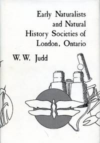 Early Naturalists and Natural History Societies of London, Ontario