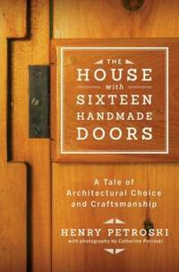 image of The House with Sixteen Handmade Doors : A Tale of Architectural Choice and Craftsmanship