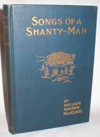 """Songs of a Shanty-Man and Other """"Dialect"""" Poems of French-Canadian Life"""