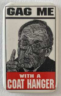 image of Gag Me With a Coat Hanger [pinback button depicting Supreme Court Chief Justice William Rehnquist]
