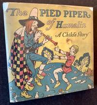 image of The Pied Piper of Hamelin: A Child's Story (In Its Original Dustjacket)