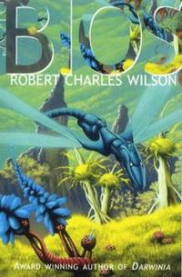 Bios by  Robert Charles Wilson - Paperback - 2000 - from ThriftBooks (SKU: G1857987373I3N00)