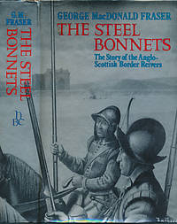 image of The Steel Bonnets: The Story of the Anglo-Scottish Border Reivers. Jenkins edition 1971