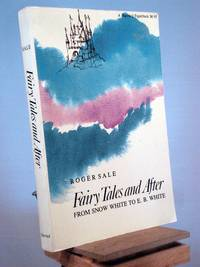 Fairy Tales and After: From Snow White to E. B. White (Harvard Paperbacks) by Roger Sale - Paperback - 1st Edition 1st Printing - 1978 - from Henniker Book Farm and Biblio.com