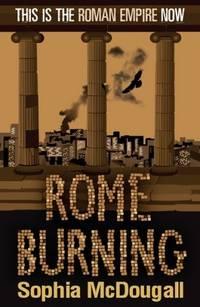 ROME BURNING by McDougall, Sophia - 2007