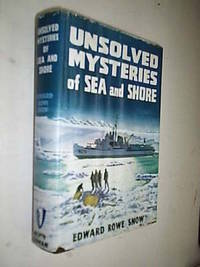 Unsolved Mysteries Of Sea And Shore