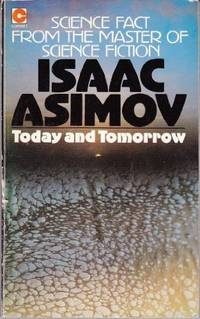 Today and Tomorrow by  Isaac Asimov - Paperback - from World of Books Ltd and Biblio.com
