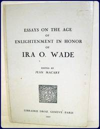 ESSAYS ON THE AGE OF ENLIGHTENMENT IN HONOR OF IRA O. WADE.