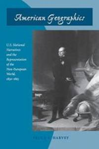 American Geographics: U.S. National Narratives and the Representation of the Non-European World,...