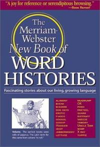 The Merriam-Webster New Book of Word Histories