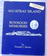 Alcatraz Island: Boyhood Memories