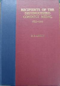 Recipients of the Distinguished Conduct Medal 1855-1909 : being a list, with other details, of...