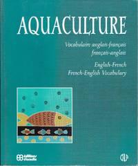 Aquaculture.  Vocabulaire anglais-français, français-anglais.  English-French, French-English Vocabulary