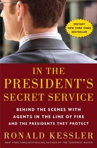 In the President's Secret Service : Behind the Scenes with Agents in the Line of Fire and the...