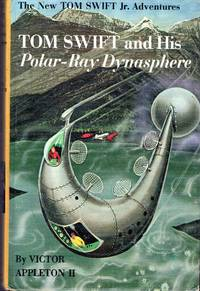 Tom Swift and His Polar-ray Dynasphere  (#25) by  Victor II Appleton - Hardcover - 1965 - from Dorley House Books and Biblio.com