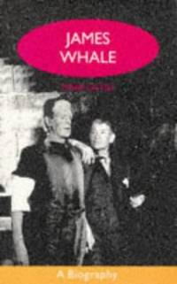 James Whale: A Biography
