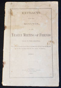 image of Extracts from the Minutes of the Yearly Meeting of Friends Held in Philadelphia, By adjournments from the seventeenth of the Fourth Month to the twenty-first of the same, inclusive, 1899