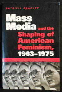 image of Mass Media and the Shaping of American Feminism 1963-1975