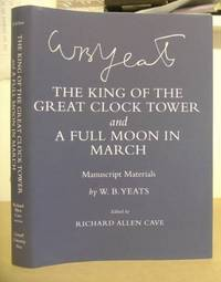 The King Of The Great Clock Tower And A Full Moon In March - Manuscript Materials By W B Yeats