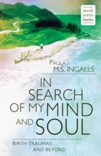 image of  In Search of my Mind and Soul: Birth Traumas and Beyond