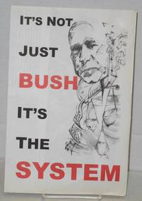image of It's not just Bush, it's the system
