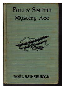 BILLY SMITH, MYSTERY ACE: or, Airplane Discoveries in South America  (The Great Ace Series #3)