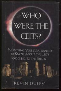 Who Were the Celts? Everything you ever wanted to know about the Celts  1000 B.C. to the present
