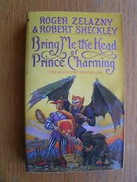 Bring Me the Head of Prince Charming by  Robert Sheckley  Roger - Paperback - First paperback edition first printing - 1992 - from Scene of the Crime Books, IOBA (SKU: 20597)