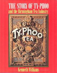 The Story Of Ty-Phoo And The Birmingham Tea Industry. by Williams. Kenneth - 1st Edition - 1990 - from Dereks Transport Books (SKU: 909)