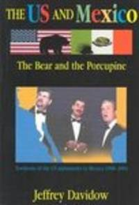 U. S. and Mexico: the Bear and the Porcupine