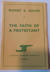 image of The faith of a Protestant (Foundery pamphlets; number.10)