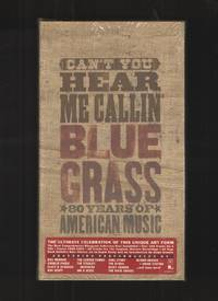 image of Can't You Hear Me Callin' Blue Grass, 80 Years of American Music