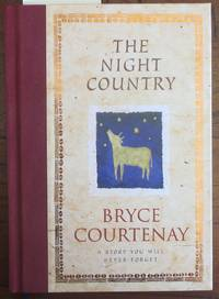 Night Country, The: A Story You Will Never Forget by  Bryce Courtenay - First Edition - 1998 - from Reading Habit (SKU: AUSFIC1734)