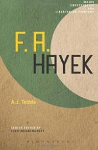 F. A. Hayek (Major Conservative and Libertarian Thinkers)