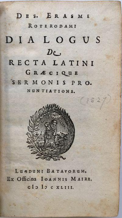 Dialogus de recta Latini Graecique...