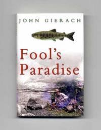 Fool's Paradise  - 1st Edition/1st Printing