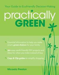 Practically Green : Your Guide to Ecofriendly Decision-Making
