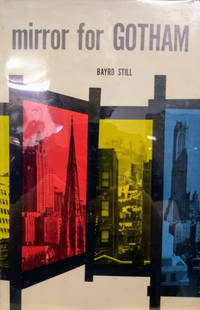 Mirror for Gotham:  New York As Seen by Contemporaries from Dutch Days to  the Present