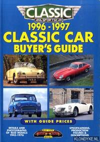 Classic car buyer's guide 1996-1997 - With guide prices. Details and photographs of 1050 models 1945-1976