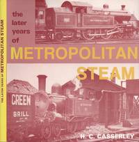 The Later Years of Metropolitan Steam