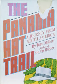 The Panama Hat Trail:  A Journey from South America