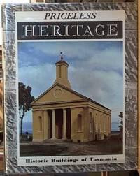 image of Priceless Heritage: Historic Buildings of Tasmania