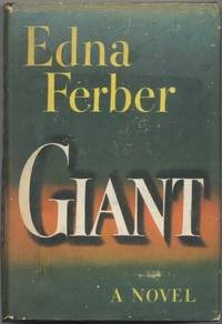 Giant by  Edna FERBER - First Edition - 1952 - from Between the Covers- Rare Books, Inc. ABAA and Biblio.com