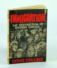Immigration: The destruction of English Canada